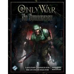 Only War. No Surrender