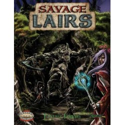 Savage Worlds. Savage Lairs...