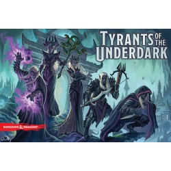 Tyrants Of The Underdark...