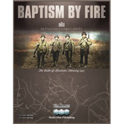 Baptism By Fire: The Battle...