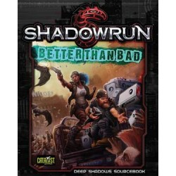 Shadowrun 5th. Better than bad