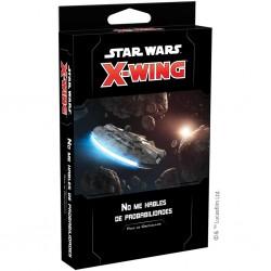 X-Wing 2ª Ed. No me hables...