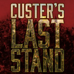 Custer's Last Stand - The...